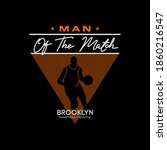 Man Of The Match Slogan Print...