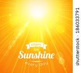 enjoy the sunshine every day.... | Shutterstock .eps vector #186033791