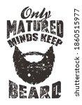 only matured minds keep beard....   Shutterstock .eps vector #1860515977