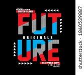 future slogan tee graphic... | Shutterstock .eps vector #1860539887