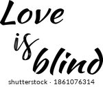 Love Is Blind Best Vector Text...