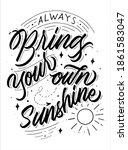 Always Bring Your Own Sunshine...