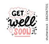 get well soon  vector hand... | Shutterstock .eps vector #1862467531