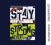 stay strong slogan graphic... | Shutterstock .eps vector #1863699157