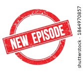 New  Episode Text On Red Grungy ...