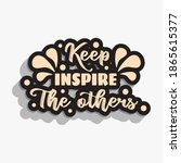 keep inspire the other. quote... | Shutterstock .eps vector #1865615377
