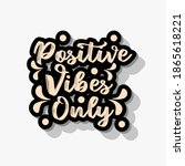 positive vibes only. quote... | Shutterstock .eps vector #1865618221