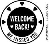 welcome back we missed you... | Shutterstock .eps vector #1865977237