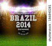 brazil 2014 football poster.... | Shutterstock .eps vector #186840281