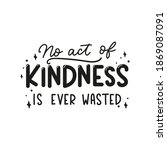 No Act Of Kindness In Ever...