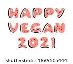 veggie happy vegan year 2021... | Shutterstock .eps vector #1869505444