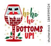 ho ho ho bottoms up  ... | Shutterstock .eps vector #1869599524