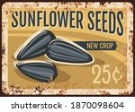 Sunflower Seeds Metal Rusty...