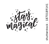 stay magical hand lettering... | Shutterstock .eps vector #1870189141