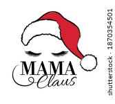 mama claus calligraphy hand...   Shutterstock .eps vector #1870354501