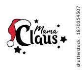 mama claus calligraphy hand...   Shutterstock .eps vector #1870354507