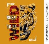Born To Be Wild Slogan...
