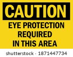 eye protection required in this ... | Shutterstock .eps vector #1871447734