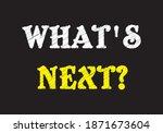 what's next  written on... | Shutterstock .eps vector #1871673604
