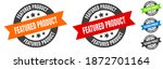 featured product stamp. featured product round ribbon sticker. label