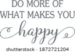 do more of what makes you happy ...   Shutterstock .eps vector #1872721204