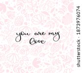 you are my love lettering on a... | Shutterstock .eps vector #1873976074