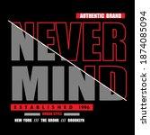 never mind  typography tee... | Shutterstock .eps vector #1874085094