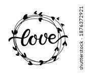 love wreath. hand written... | Shutterstock .eps vector #1876372921
