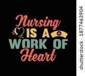 nursing is a work of heart.... | Shutterstock .eps vector #1877463904