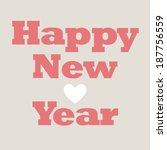 happy new year | Shutterstock . vector #187756559