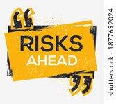 creative sign  risks ahead ... | Shutterstock .eps vector #1877692024