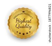 highest quality golden label... | Shutterstock . vector #1877996821