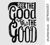 see the good  be the good... | Shutterstock .eps vector #1879054357