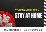 Coronavirus Tier 4 Stay Home....