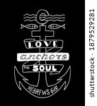 Biblical Quote  Love Anchors...