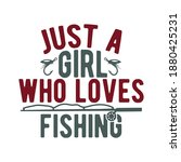 just a girl who loves fishing.... | Shutterstock .eps vector #1880425231