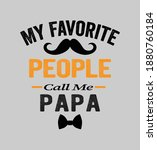 my favorite people call me papa ... | Shutterstock .eps vector #1880760184