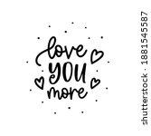 vector lettering love you more... | Shutterstock .eps vector #1881545587