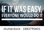 """Motivational Quote  """"if It Was..."""