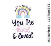 you are kind and loved... | Shutterstock .eps vector #1884085861