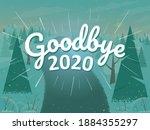 Goodbye 2020  We Celebrate The...