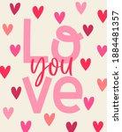 """love you  typography design...   Shutterstock .eps vector #1884481357"