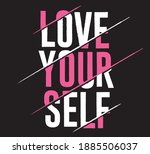 love yourself slogan  vector... | Shutterstock .eps vector #1885506037