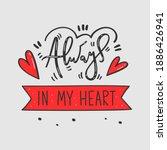 always in my heart hand drawn... | Shutterstock .eps vector #1886426941