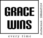 grace wins  every time ... | Shutterstock .eps vector #1886665114