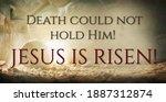 Jesus Christ Resurrection....
