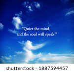 Quiet The Mind And The Soul...