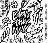 bless this mess. hand lettering....   Shutterstock .eps vector #1888089781