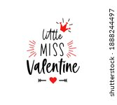 Little Miss Valentine Lettering....