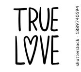 Poster With The Words True Love....